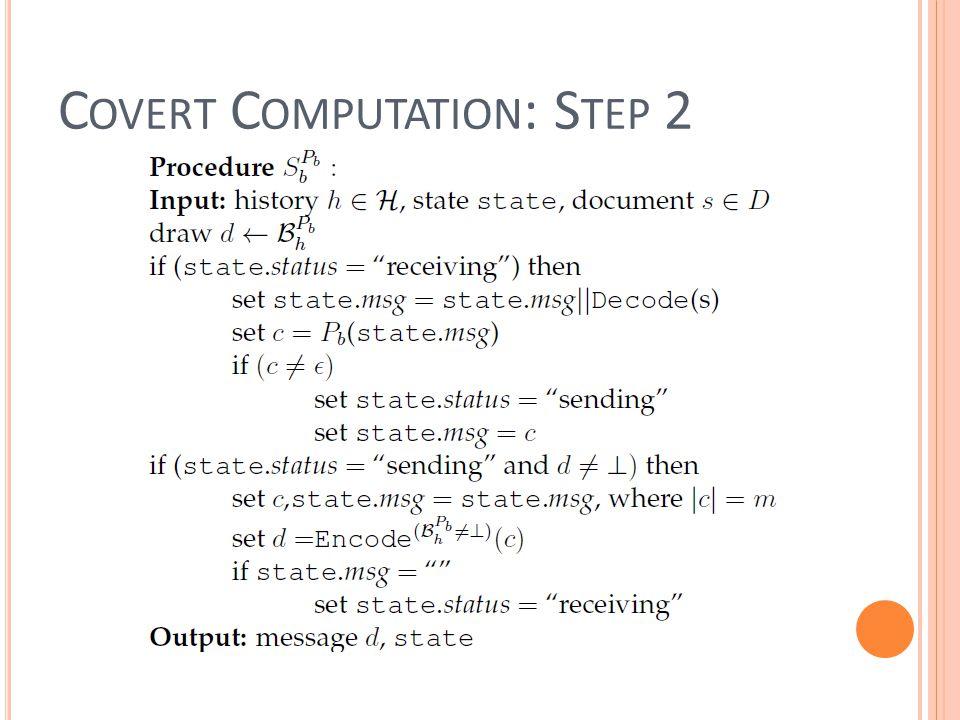 C OVERT C OMPUTATION : S TEP 2
