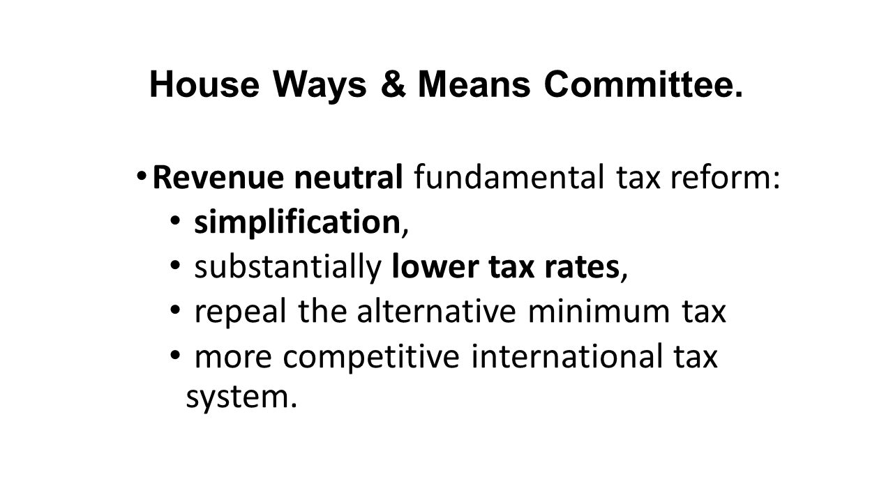House Ways & Means Committee.