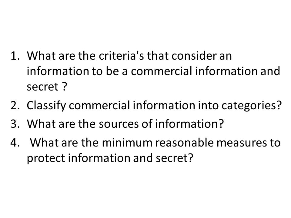 1.What are the criteria s that consider an information to be a commercial information and secret .