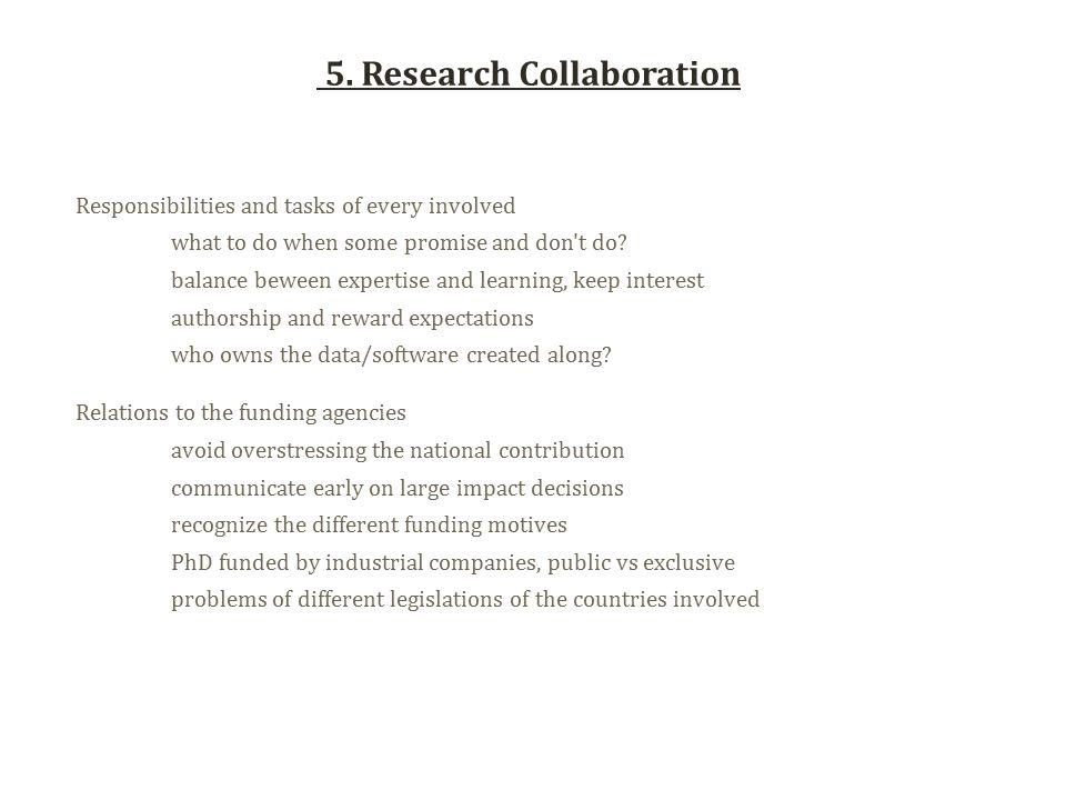 5. Research Collaboration Responsibilities and tasks of every involved what to do when some promise and don't do? balance beween expertise and learnin