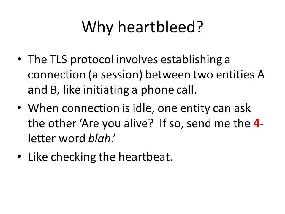Why heartbleed.
