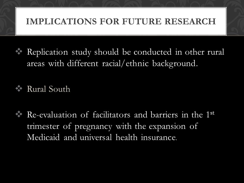  Replication study should be conducted in other rural areas with different racial/ethnic background.