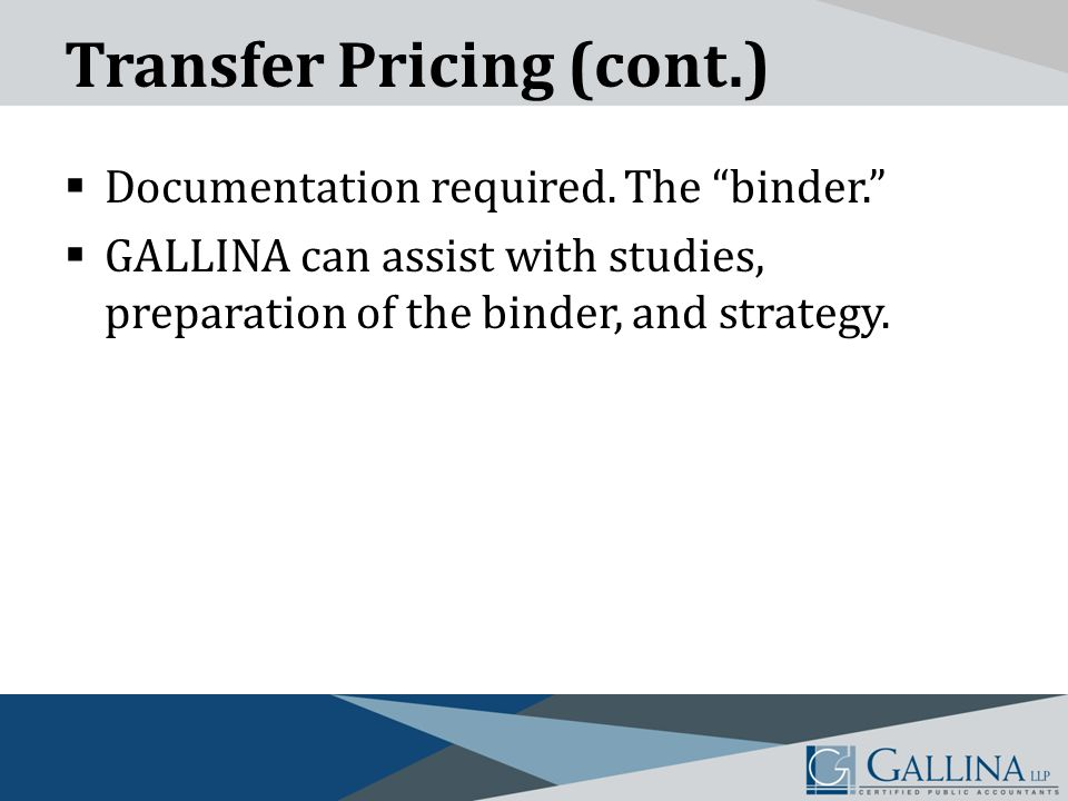 Transfer Pricing (cont.)  Documentation required.