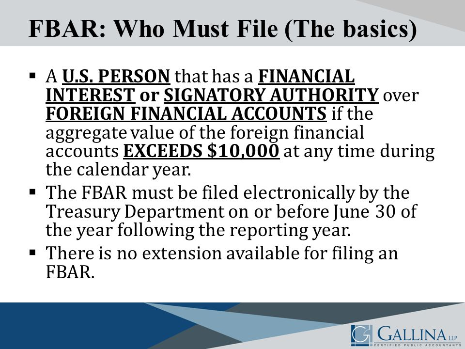 FBAR: Who Must File (The basics)  A U.S.