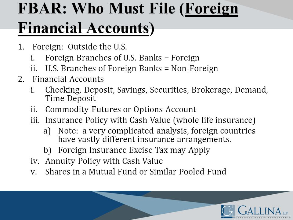 FBAR: Who Must File (Foreign Financial Accounts) 1.Foreign: Outside the U.S.