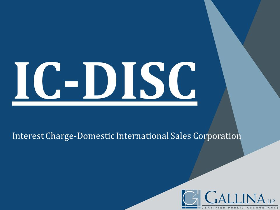 IC-DISC Interest Charge-Domestic International Sales Corporation