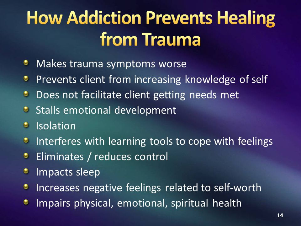 Makes trauma symptoms worse Prevents client from increasing knowledge of self Does not facilitate client getting needs met Stalls emotional development Isolation Interferes with learning tools to cope with feelings Eliminates / reduces control Impacts sleep Increases negative feelings related to self-worth Impairs physical, emotional, spiritual health 14