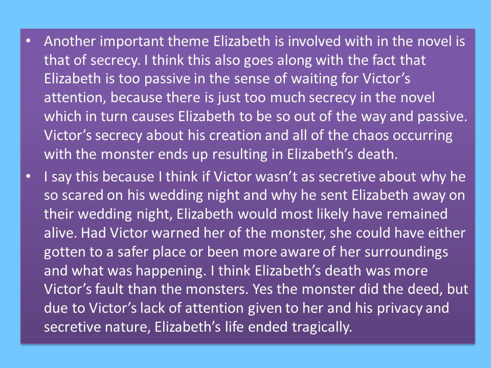 Another important theme Elizabeth is involved with in the novel is that of secrecy.