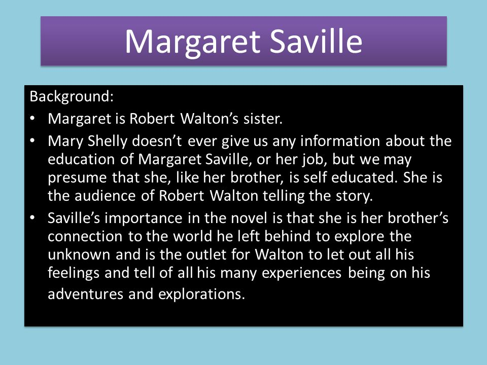Background: Margaret is Robert Walton's sister.