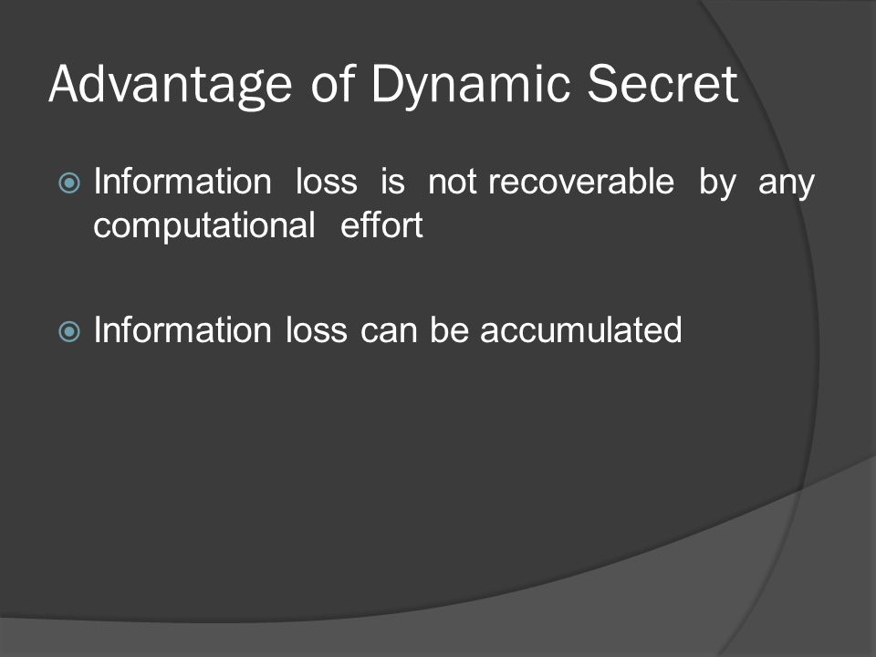 Outline  Problem statement  Overview  Dynamic secrets Extraction Collection Amplification  System secret protection  Bootstrapping security and implementation  Summary and conclusion