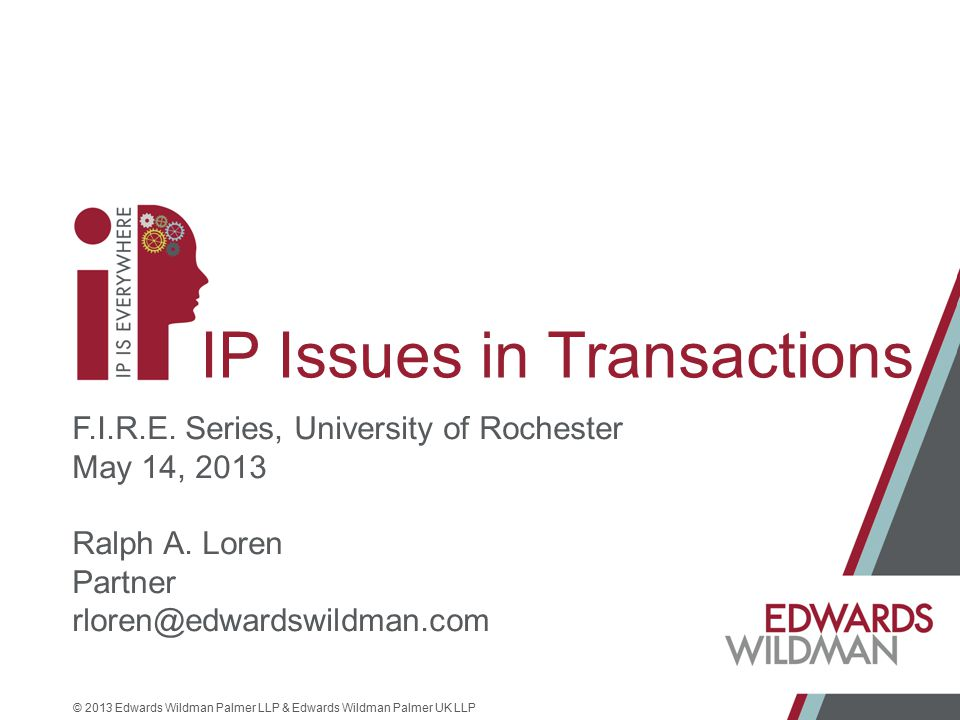 Examples of corporate transactions that may have IP issues ♦ Licenses ♦ Investments ♦ M & A ♦ Loan Security ♦ Valuation ♦ S-1/10-K Risk Factors ♦ Employee/Consultant Agreements 2
