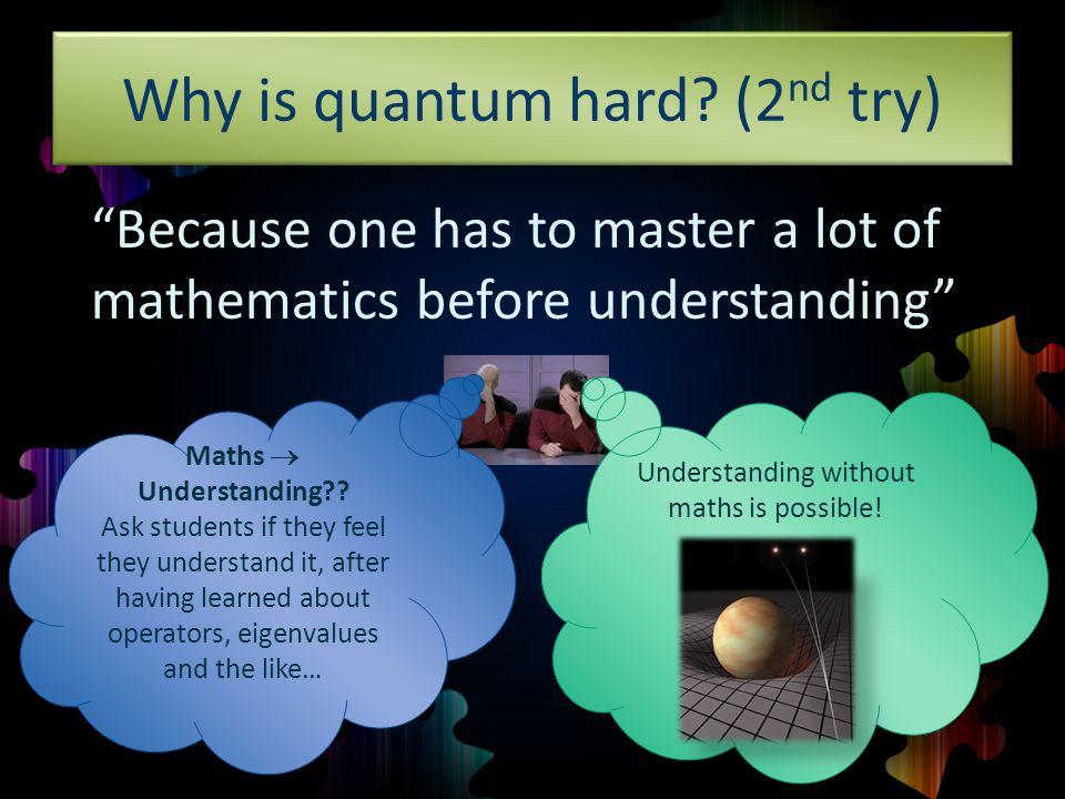 Why is quantum hard.