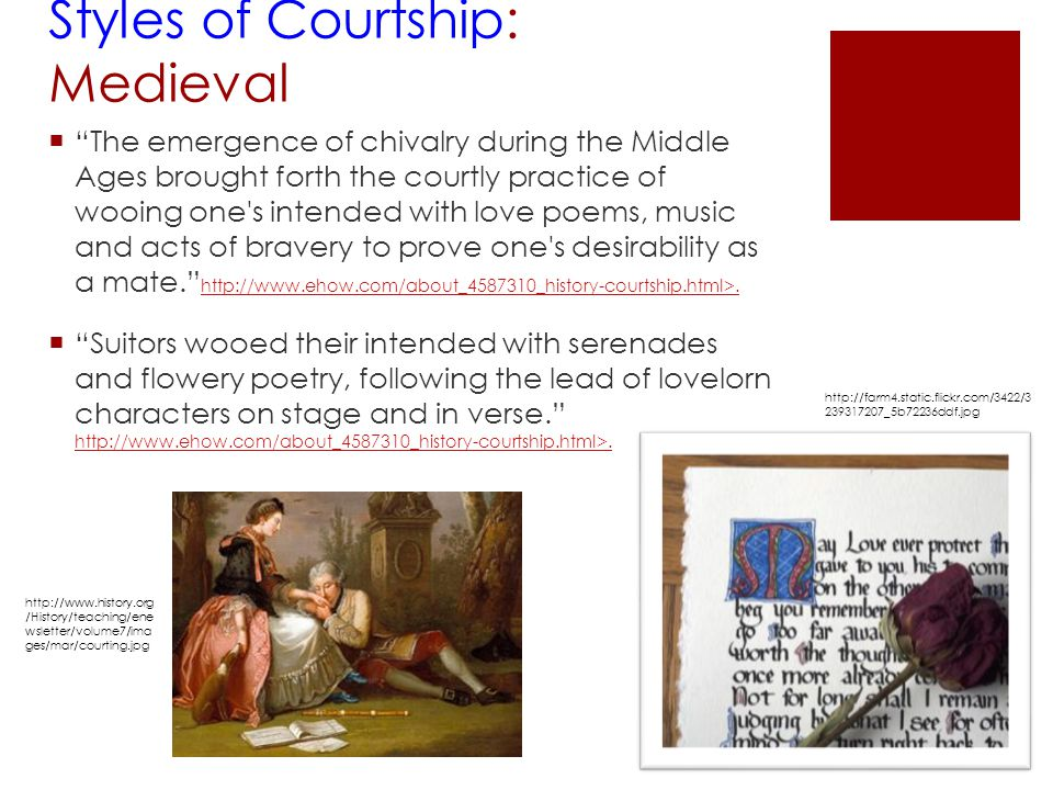 "Styles of Courtship: Medieval  ""The emergence of chivalry during the Middle Ages brought forth the courtly practice of wooing one's intended with lov"