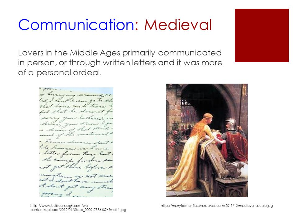 Communication: Modern  Today, lovers communicate through texting, talking on the phone, and through social media sites.