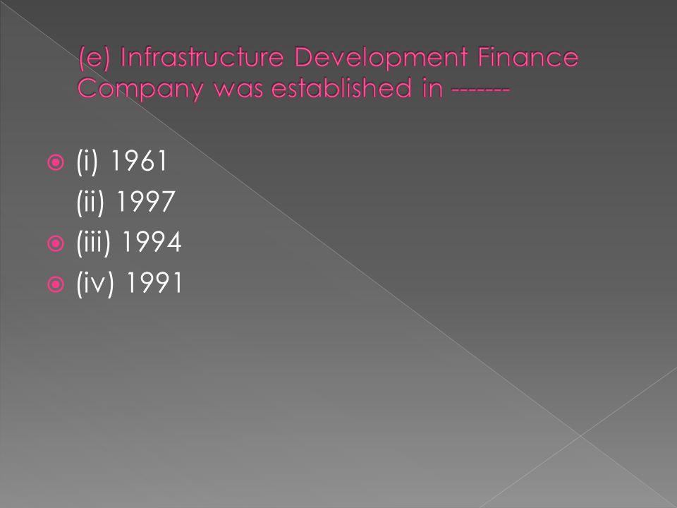  (i) 1961 (ii) 1997  (iii) 1994  (iv) 1991