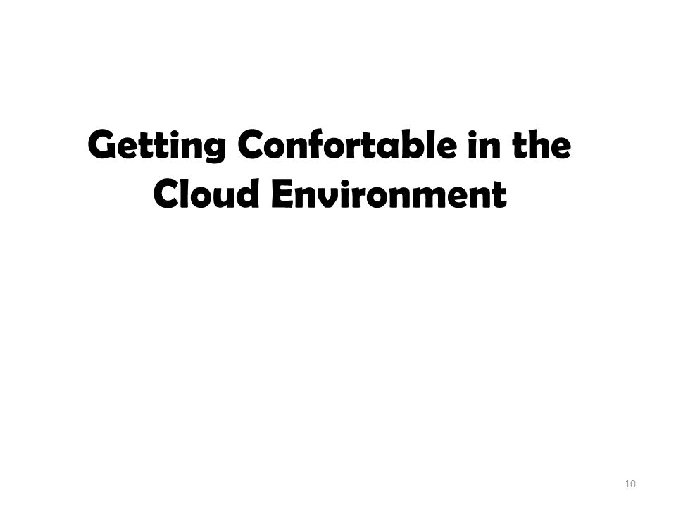 Getting Confortable in the Cloud Environment 10