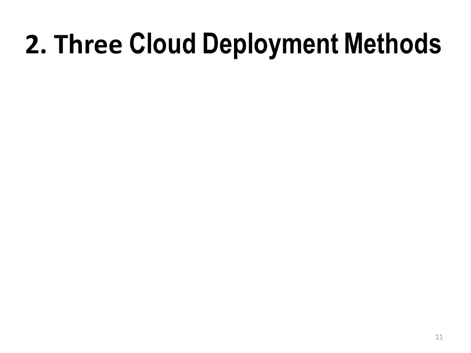 2. Three Cloud Deployment Methods 11