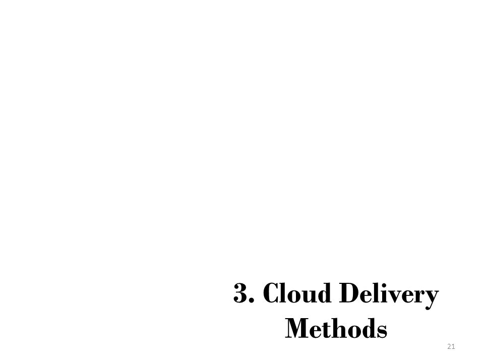3. Cloud Delivery Methods 21
