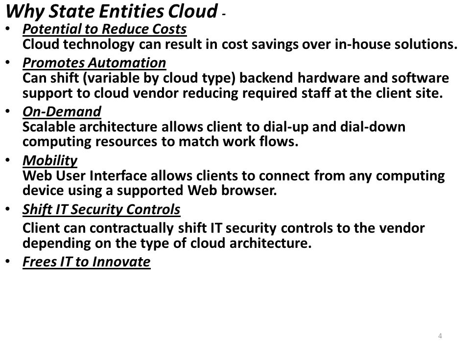 Why State Entities Cloud - Potential to Reduce Costs Cloud technology can result in cost savings over in-house solutions.