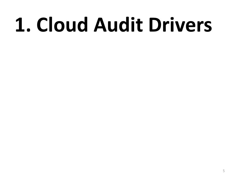5 1. Cloud Audit Drivers