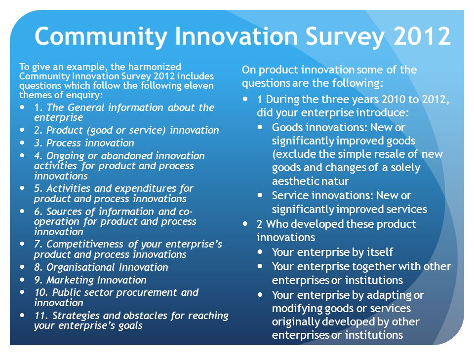 Innovation surveys in Africa (2) Some modifications would be needed in terms of modifying or dropping existing questions or adding new ones.