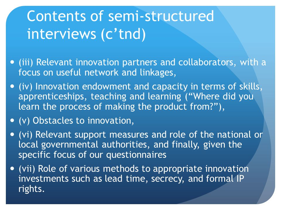 Contents of semi-structured interviews (c'tnd) (iii) Relevant innovation partners and collaborators, with a focus on useful network and linkages, (iv)