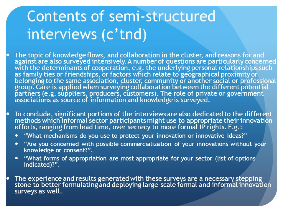 Contents of semi-structured interviews (c'tnd) The topic of knowledge flows, and collaboration in the cluster, and reasons for and against are also su