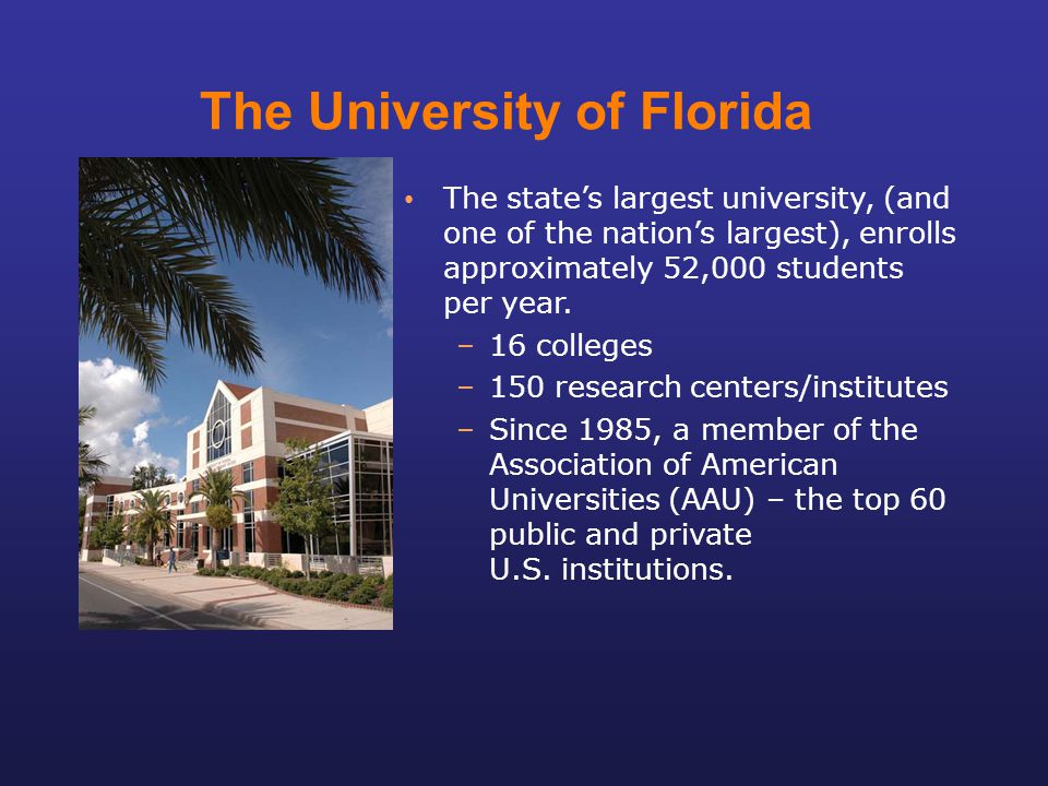 The state's largest university, (and one of the nation's largest), enrolls approximately 52,000 students per year. –16 colleges –150 research centers/