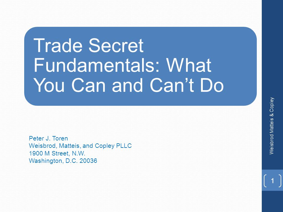 Trade Secret Fundamentals: What You Can and Can't Do Peter J.