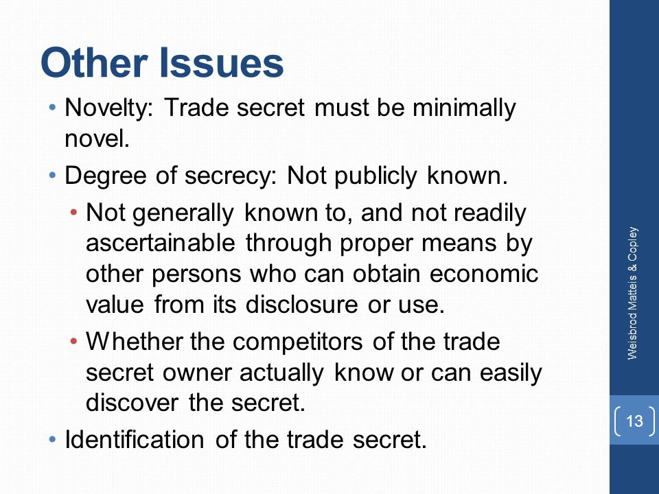 Other Issues Novelty: Trade secret must be minimally novel.