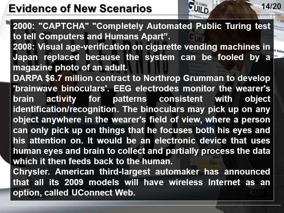 Evidence of New Scenarios 2000: CAPTCHA Completely Automated Public Turing test to tell Computers and Humans Apart .
