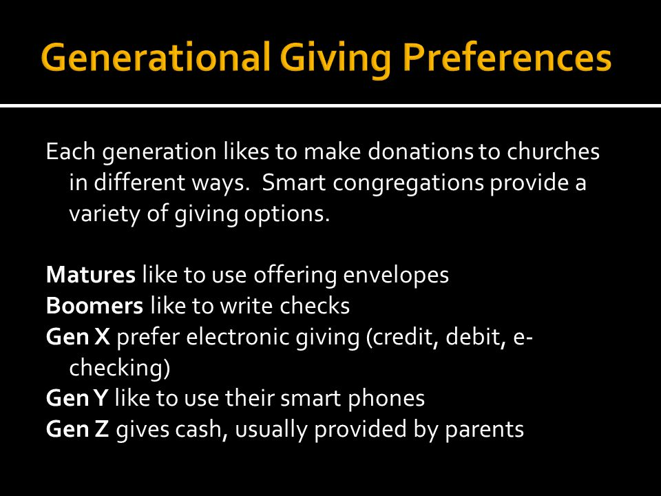 Each generation likes to make donations to churches in different ways.