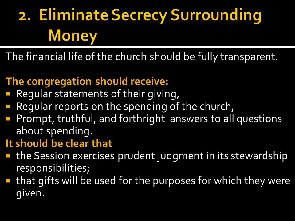 The financial life of the church should be fully transparent.