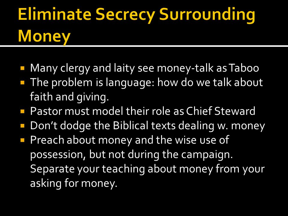  Many clergy and laity see money-talk as Taboo  The problem is language: how do we talk about faith and giving.