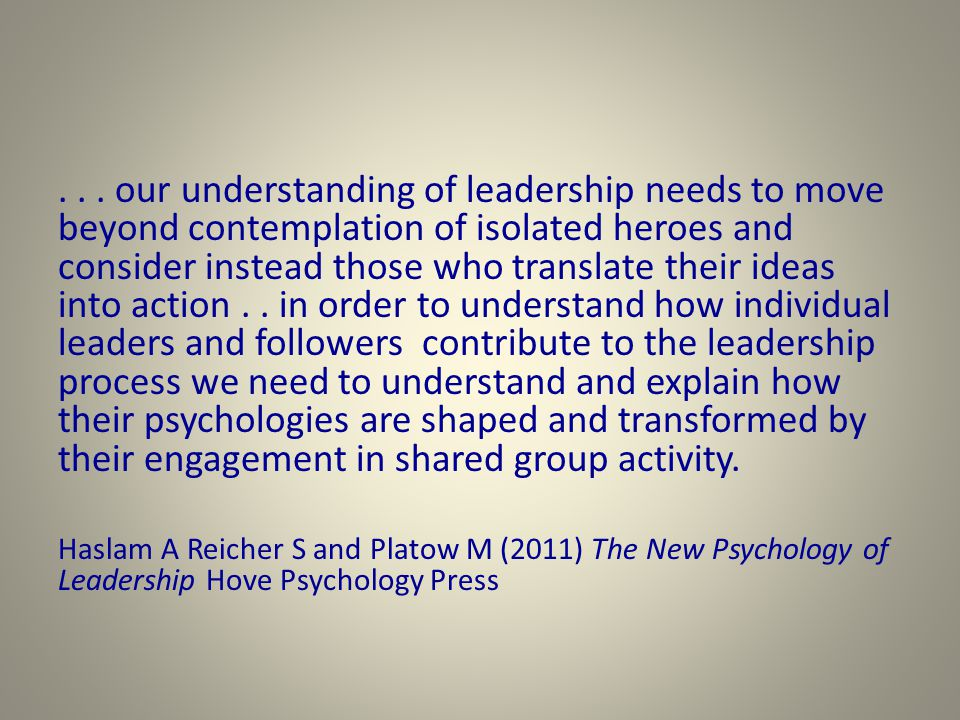 ... our understanding of leadership needs to move beyond contemplation of isolated heroes and consider instead those who translate their ideas into ac
