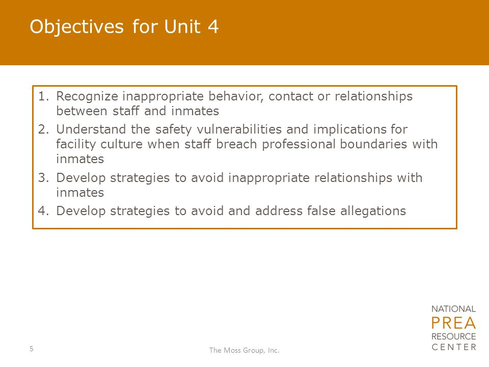 Objectives for Unit 4 1. Recognize inappropriate behavior, contact or relationships between staff and inmates 2. Understand the safety vulnerabilities
