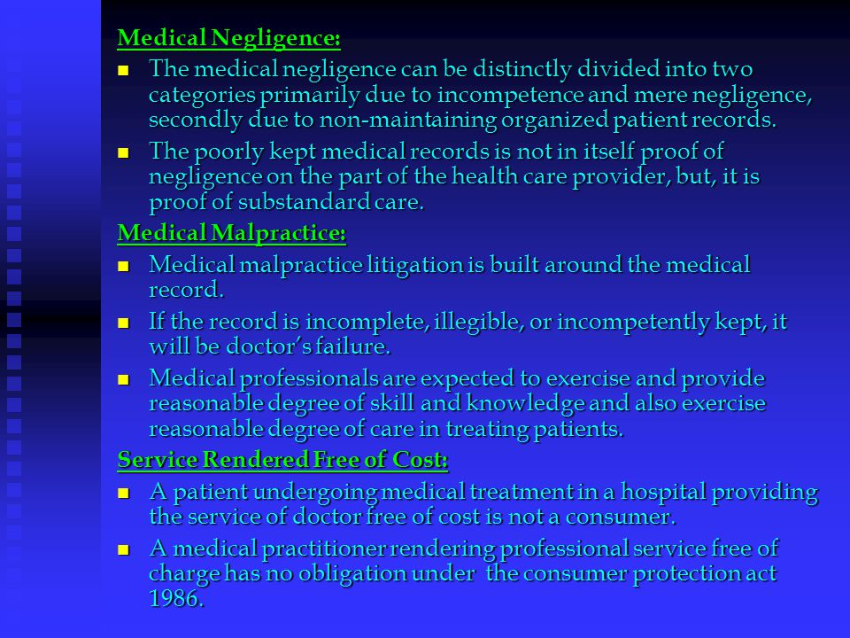 Medical Negligence: The medical negligence can be distinctly divided into two categories primarily due to incompetence and mere negligence, secondly d