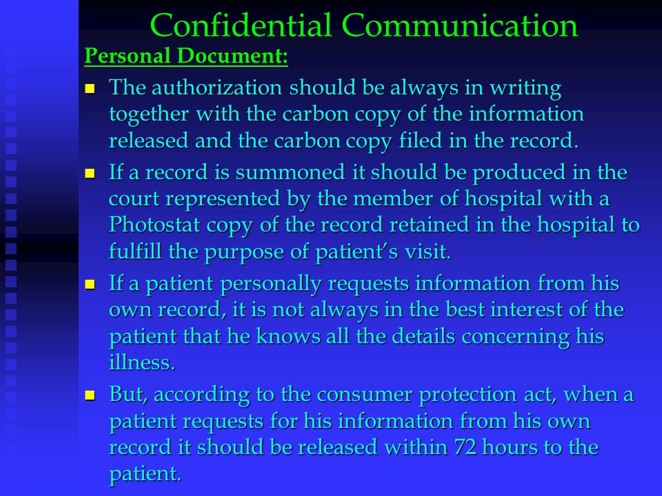 Confidential Communication Personal Document: The authorization should be always in writing together with the carbon copy of the information released