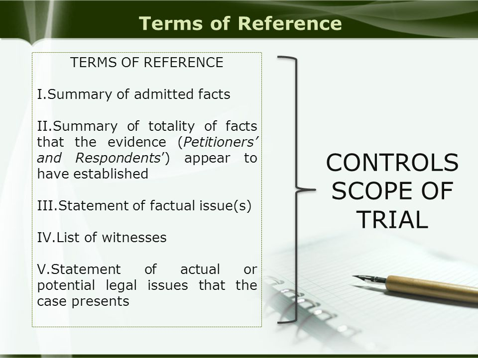 Terms of Reference TERMS OF REFERENCE I. I.Summary of admitted facts II. II.Summary of totality of facts that the evidence (Petitioners' and Responden