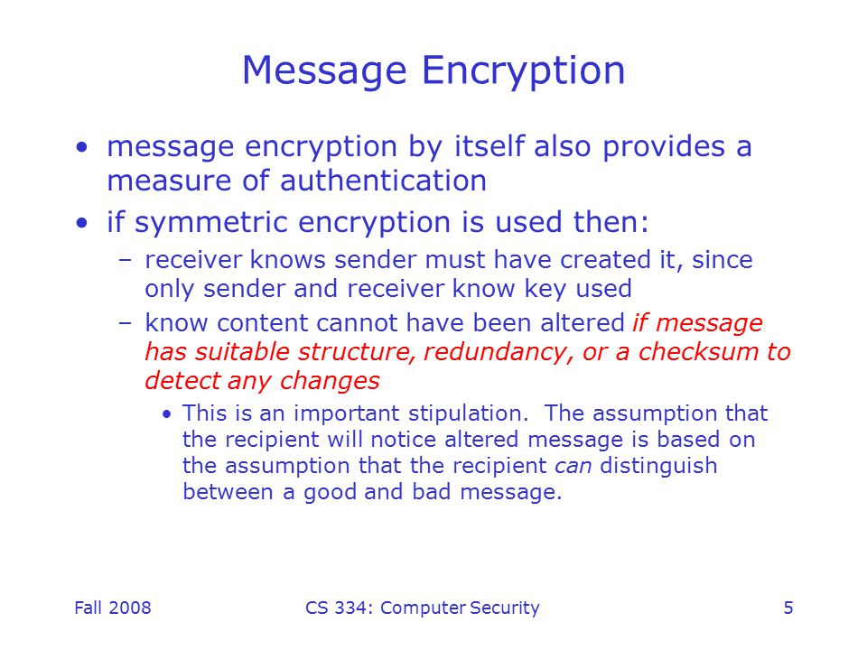Fall 2008CS 334: Computer Security46 Public-Key Distribution of Secret Keys Assumes prior secure exchange of public-keys Protects against both active and passive attacks