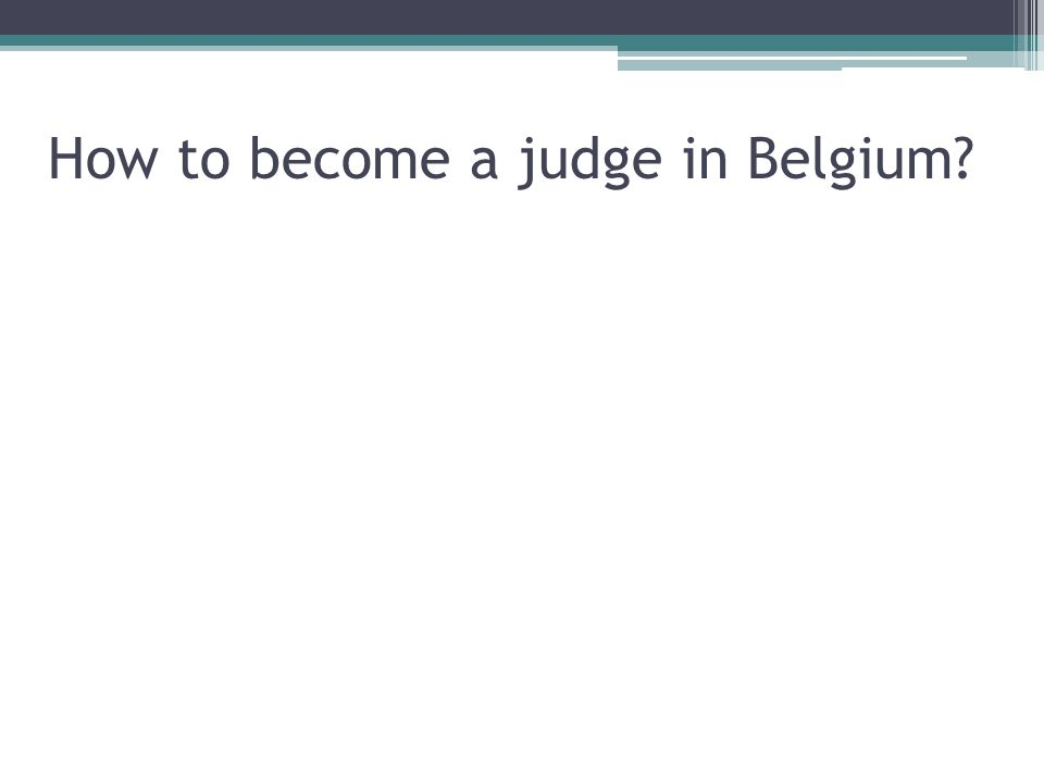 How to become a judge in Belgium?