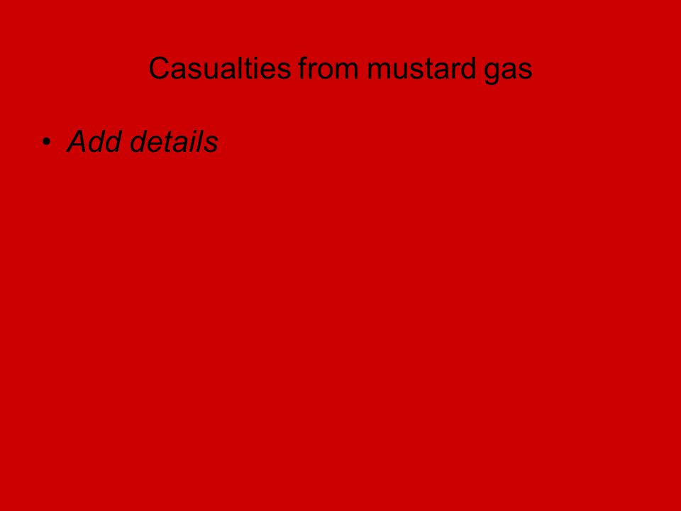 Casualties from mustard gas Add details