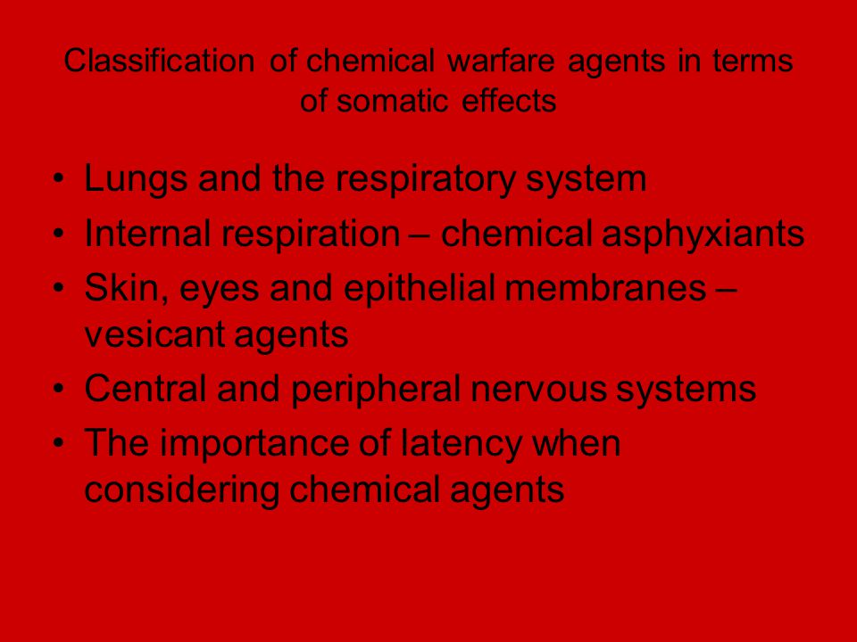 Classification of chemical warfare agents in terms of somatic effects Lungs and the respiratory system Internal respiration – chemical asphyxiants Ski