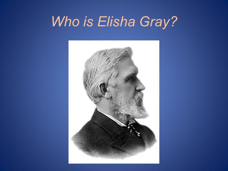 Who is Elisha Gray