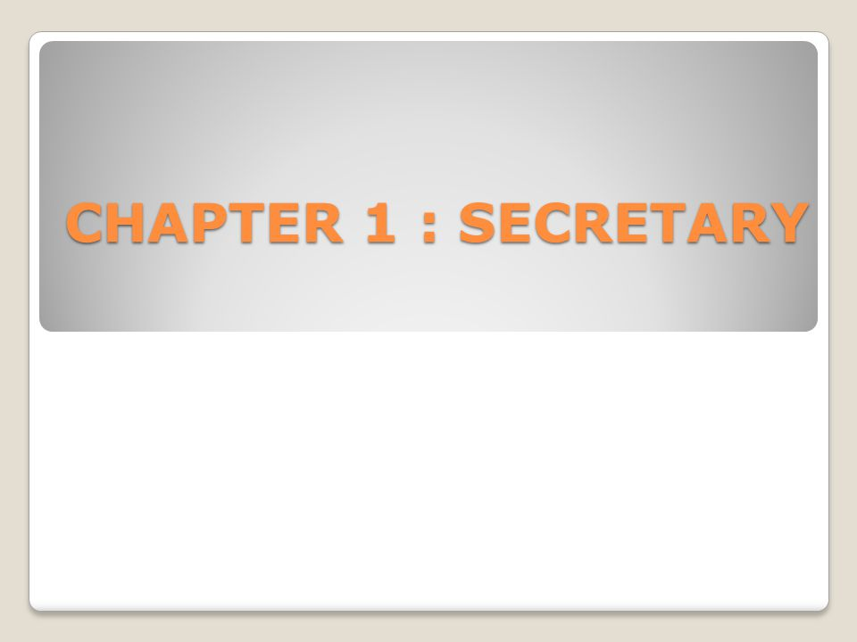 Secretary is a person who conducts correspondence, maintains records and does ministerial and administrative work.