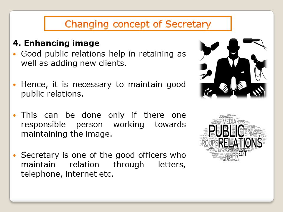 4. Enhancing image Good public relations help in retaining as well as adding new clients. Hence, it is necessary to maintain good public relations. Th