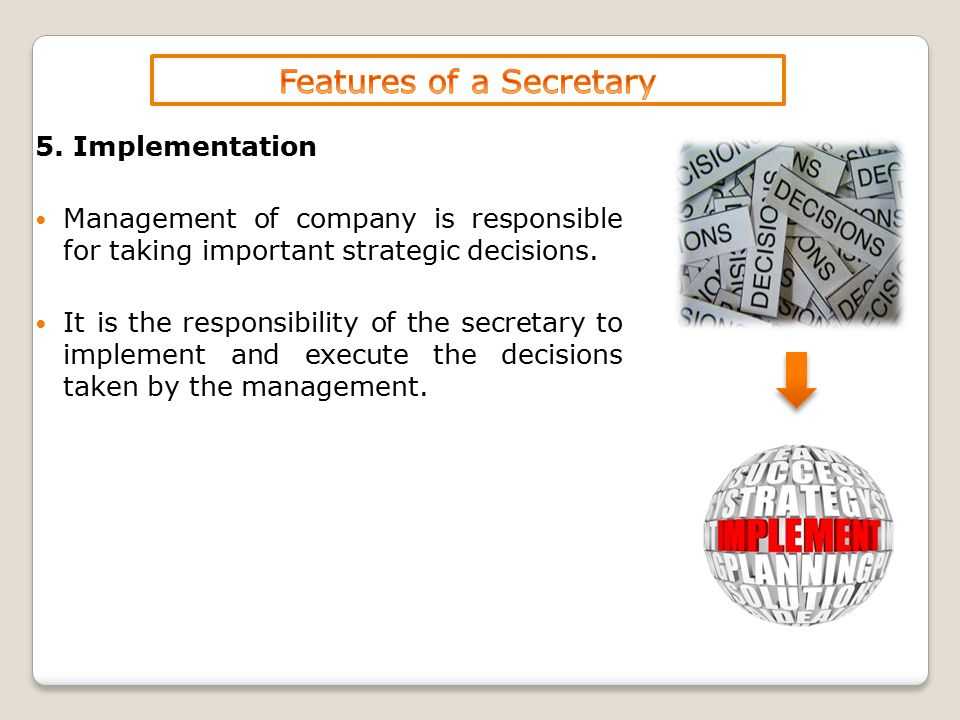 5. Implementation Management of company is responsible for taking important strategic decisions.