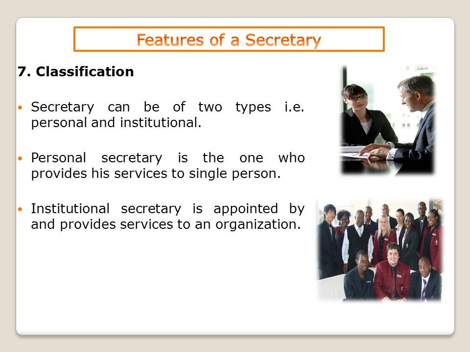 7. Classification Secretary can be of two types i.e.