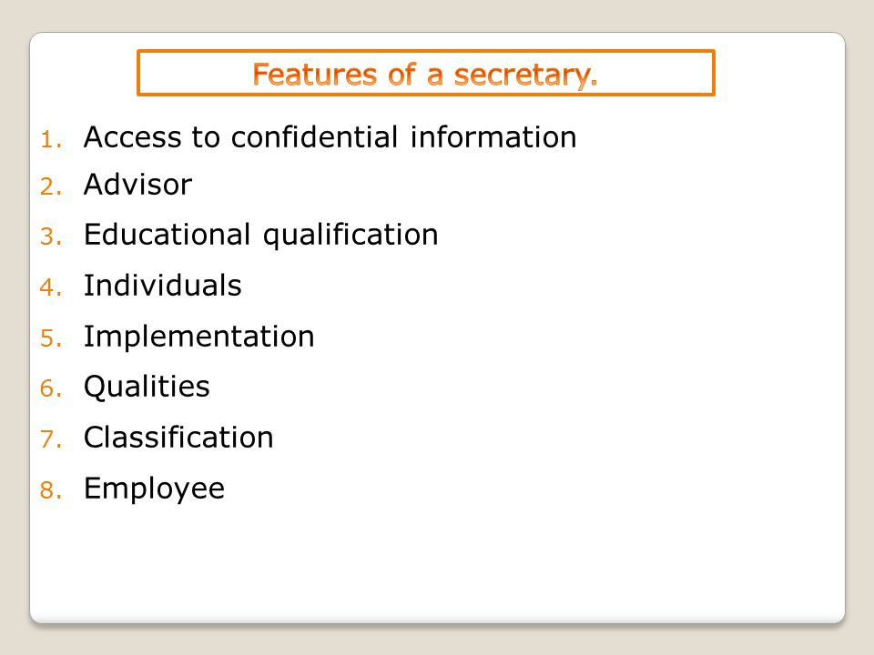 1. Access to confidential information 2. Advisor 3.