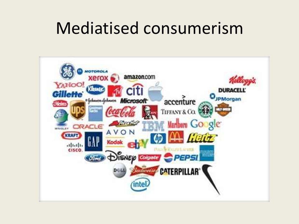 Mediatised consumerism